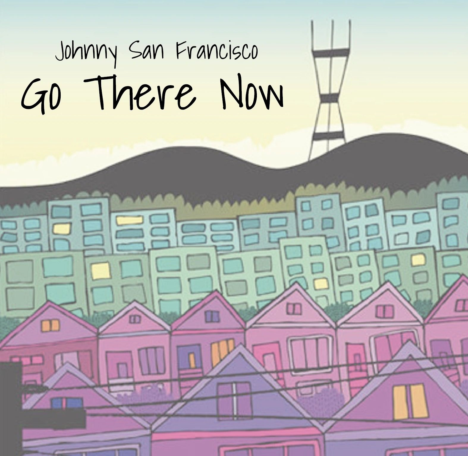 Johnny San Francisco - Go There Now